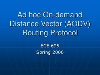 Ad hoc On-demand Distance Vector (AODV) Routing Protocol