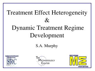 Treatment Effect Heterogeneity &  Dynamic Treatment Regime Development