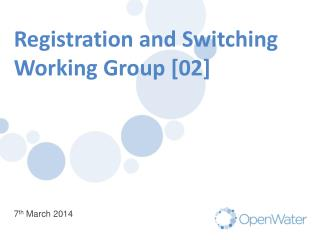 Registration and Switching  Working Group [02]