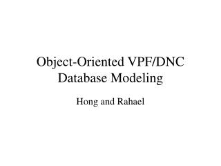 Object-Oriented VPF/DNC Database Modeling