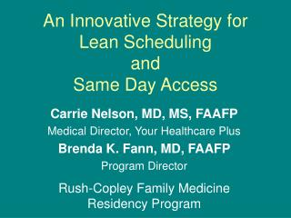 An Innovative Strategy for  Lean Scheduling  and  Same Day Access