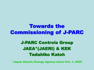 Towards the Commissioning of J-PARC