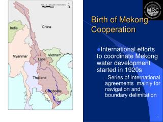International efforts to coordinate Mekong water development started in 1920s