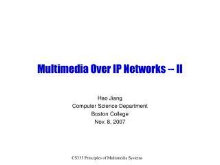 Multimedia Over IP Networks -- II