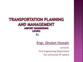Transportation PLANNING and management AIRPORT ENGINEERING lec#02