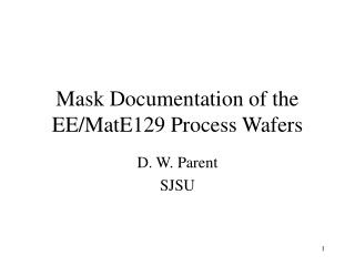 Mask Documentation of the EE/MatE129 Process Wafers