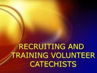 RECRUITING AND TRAINING VOLUNTEER CATECHISTS