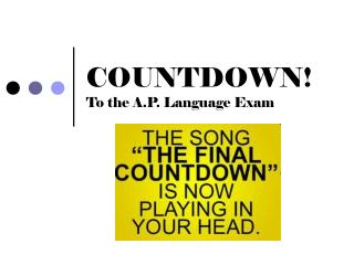 COUNTDOWN! To the A.P. Language Exam