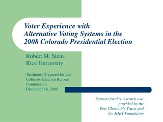 Voter Experience with  Alternative Voting Systems in the  2008 Colorado Presidential Election