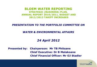 PRESENTATION TO THE PORTFOLIO COMMITTEE ON  WATER & ENVIRONMENTAL AFFAIRS 24 April 2012