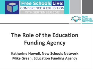 The Role of the Education Funding Agency Katherine Howell, New Schools Network