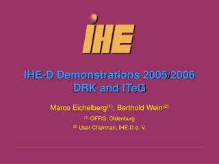 IHE-D Demonstrations 2005/2006 DRK and ITeG