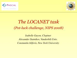 The LOCANET task (Pot-luck challenge, NIPS 2008)