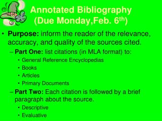 Annotated Bibliography  (Due Monday,Feb. 6 th )