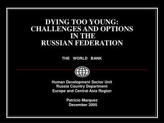 DYING TOO YOUNG:  CHALLENGES AND OPTIONS  IN THE    RUSSIAN FEDERATION