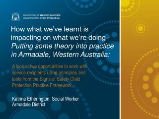 How what we've learnt is impacting on what we're doing -  Putting some theory into practice in Armadale, Western Austral