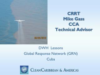 CRRT Mike Gass CCA Technical Advisor