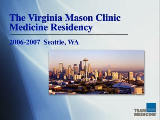 The Virginia Mason Clinic Medicine Residency