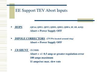 EE Support TEV Abort Inputs