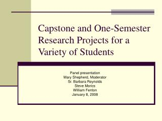 Capstone and One-Semester Research Projects for a Variety of Students