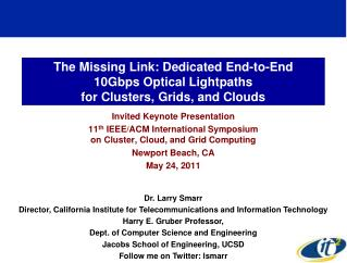 The Missing Link: Dedicated End-to-End  10Gbps Optical Lightpaths  for Clusters, Grids, and Clouds