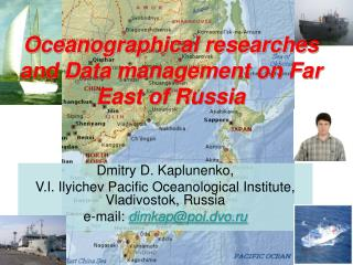 Oceanographical researches and Data management on Far East of Russia