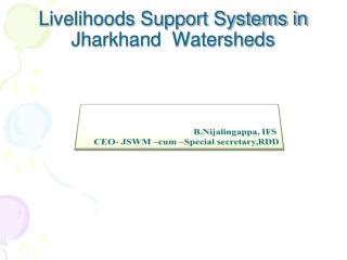 Livelihoods Support Systems in Jharkhand  Watersheds
