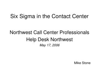 Six Sigma in the Contact Center