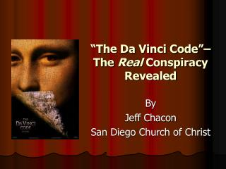 """The Da Vinci Code""– The  Real  Conspiracy Revealed"