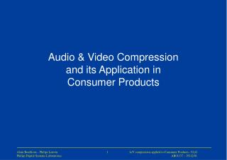 Audio & Video Compression and its Application in Consumer Products