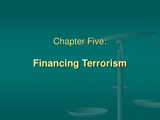 Chapter Five: Financing Terrorism
