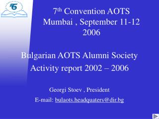 7 th  Convention AOTS Mumbai , September 11-12   2006