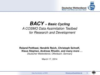 BACY  =  Basic Cycling A COSMO Data Assimilation Testbed  for Research and Development