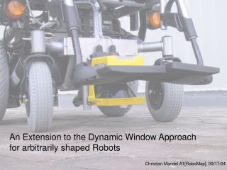 An Extension to the Dynamic Window Approach  for arbitrarily shaped Robots