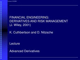 FINANCIAL ENGINEERING: DERIVATIVES AND RISK MANAGEMENT (J. Wiley, 2001)