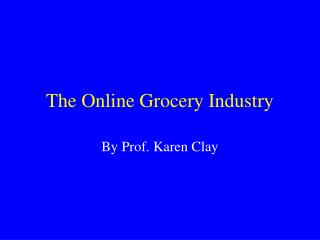 The Online Grocery Industry