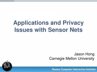 Applications and Privacy Issues with Sensor Nets