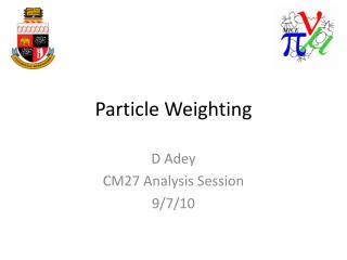 Particle Weighting