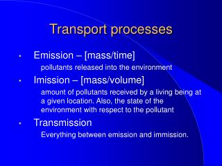 Transport processes