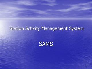Station Activity Management System