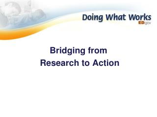 Bridging from  Research to Action