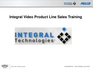 Integral Video Product Line Sales Training