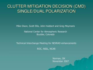 CLUTTER MITIGATION DECISION (CMD) SINGLE/DUAL POLARIZATION