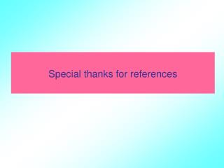 Special thanks for references