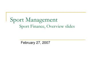 Sport Management 	Sport Finance, Overview slides