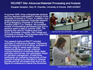 REU/RET Site: Advanced Materials Processing and Analysis Supapan Seraphin, Gary W. Chandler, University of Arizona DMR-