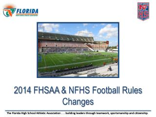 2014  FHSAA  &  NFHS Football  Rules Changes