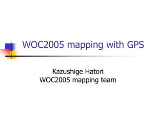 WOC2005 mapping with GPS