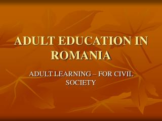 ADULT EDUCATION IN ROMANIA