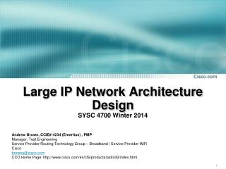 Large IP Network Architecture Design SYSC 4700  Winter  2014